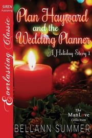 Plan Hayward and the Wedding Planner ebook by Bellann Summer