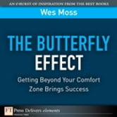 The Butterfly Effect - Getting Beyond Your Comfort Zone Brings Success ebook by Wes Moss