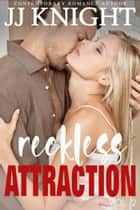 Reckless Attraction Vol. 2 - MMA Contemporary Sports Romance ebook by JJ Knight