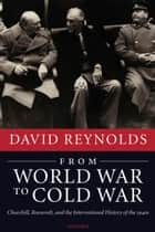 From World War to Cold War ebook by David Reynolds