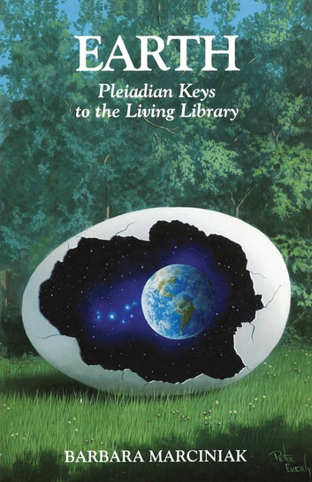 Earth - Pleiadian Keys to the Living Library ebook by Barbara Marciniak