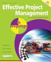 Effective Project Management in easy steps, 2nd edition ebook by John Carroll