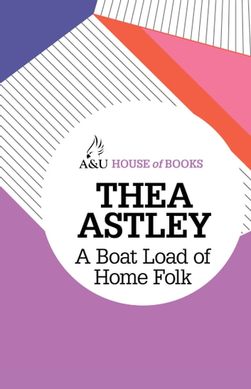 A Boat Load of Home Folk ebook by Thea Astley