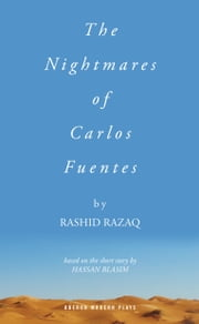 The Nightmares of Carlos Fuentes ebook by Rashid Razaq,Hassan Blasim