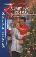 A Baby For Christmas ebook by Joanna Sims