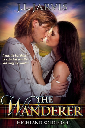 The Wanderer - Highland Soldiers 4 ebook by J.L. Jarvis