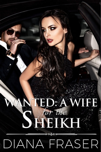Wanted: A Wife for the Sheikh ebook by Diana Fraser