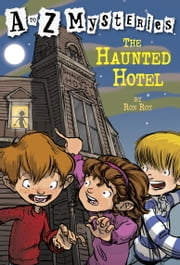 A to Z Mysteries: The Haunted Hotel ebook by Ron Roy