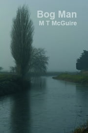 Bog Man ebook by M T McGuire