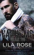 Hawks MC: Caroline Springs Charter Volume #2 ebook by Lila Rose
