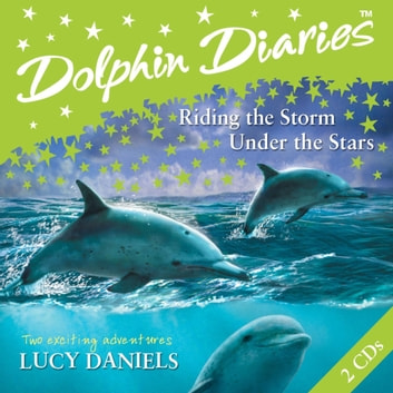 Riding the Storm and Under the Stars audiobook by Lucy Daniels