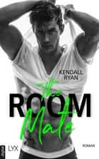 The Room Mate ebook by Kendall Ryan, Sonja Häußler