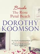 Beside the Rose Petal Beach ebook by Dorothy Koomson