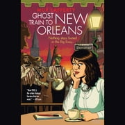 Ghost Train to New Orleans audiobook by Mur Lafferty