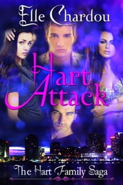 Hart Attack - The Hart Family Saga, #1 ebook by Elle Chardou