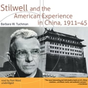 Stilwell and the American Experience in China, 1911-45 audiobook by Barbara W. Tuchman