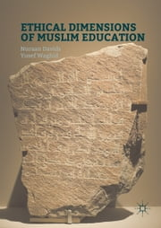 Ethical Dimensions of Muslim Education ebook by Nuraan Davids,Yusef Waghid