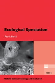 Ecological Speciation ebook by Patrik Nosil