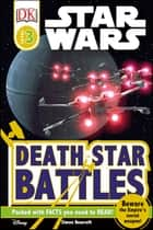 Star Wars Death Star Battles ebook by Simon Beecroft, DK