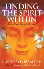 Finding The Spirit Within ebook by Linda Williamson