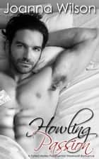 Howling Passion - A Fated Mates Paranormal Werewolf Romance ebook by Joanna Wilson