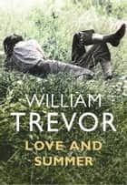 Love and Summer ebook by William Trevor