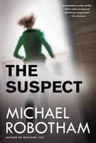 The Suspect ebook by Michael Robotham
