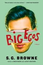 Big Egos ebook by S.G. Browne