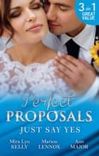 Perfect Proposals - 3 Book Box Set ebook by Mira Lyn Kelly, Marion Lennox, Ann Major