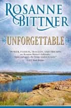 Unforgettable ebook by Rosanne Bittner