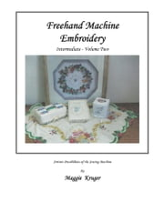 Freehand Machine Embroidery - Intermediate ebook by Maggie Kruger