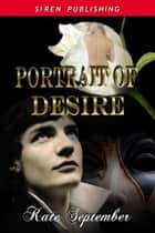 Portrait Of Desire eBook by Kate September