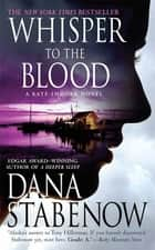 Whisper to the Blood - A Kate Shugak Novel ebook by Dana Stabenow