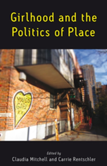 Girlhood and the Politics of Place ebook by