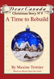 Dear Canada Christmas Story No. 9: A Time to Rebuild