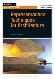 Representational Techniques for Architecture eBook by Nicola Crowson, Professor Lorraine Farrelly
