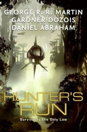 Hunter's Run ebook by George R. R. Martin,Gardner Dozois,Daniel Abraham
