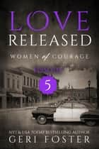 Love Released: Episode Five ebook by Geri Foster