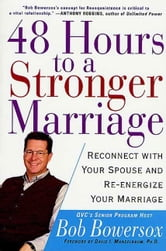 48 Hours to a Stronger Marriage - Reconnect with Your Spouse and Re-Energize Your Marriage ebook by Bob Bowersox