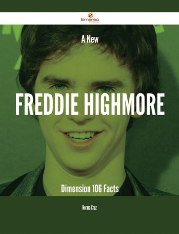 A New Freddie Highmore Dimension - 106 Facts ebook by Norma Cruz