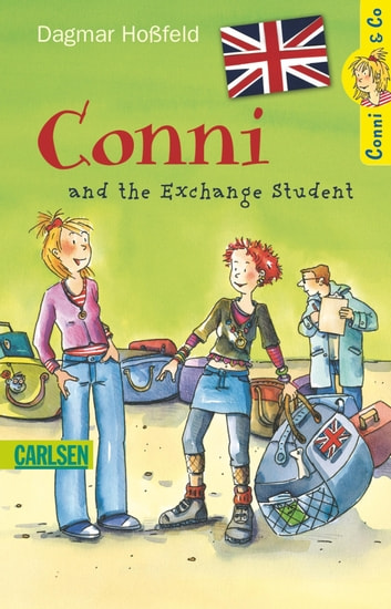 Conni & Co: Conni and the Exchange Student ebook by Dagmar Hoßfeld