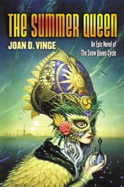 The Summer Queen - An Epic Novel of the Snow Queen Cycle ebook by Joan D. Vinge