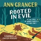 Rooted in Evil (Campbell & Carter Mystery 5) - A cosy Cotswold whodunit of greed and murder audiobook by Ann Granger