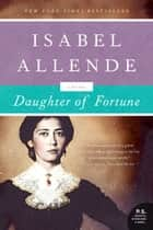 Daughter of Fortune ebook by Isabel Allende