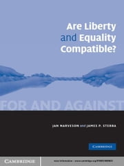 Are Liberty and Equality Compatible? ebook by Jan Narveson,James P. Sterba