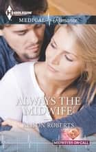 Always the Midwife ebook by Alison Roberts