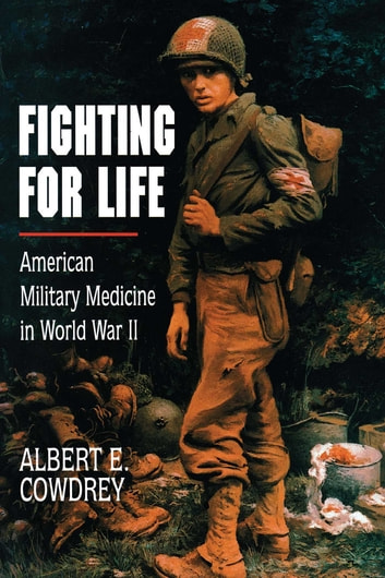 Fighting For Life ebook by Albert E. Cowdrey