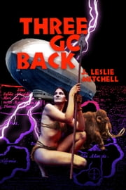 Three Go Back - (Annotated) ebook by J. Leslie Mitchell,Ron Miller