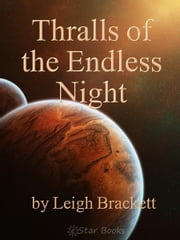 Thralls of the Endless Night ebook by Leigh Brackett