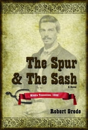 The Spur and The Sash ebook by Robert Grede